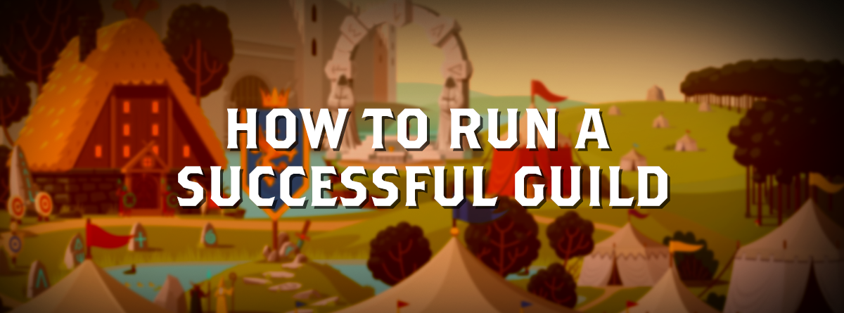 How to run a successful Guild!